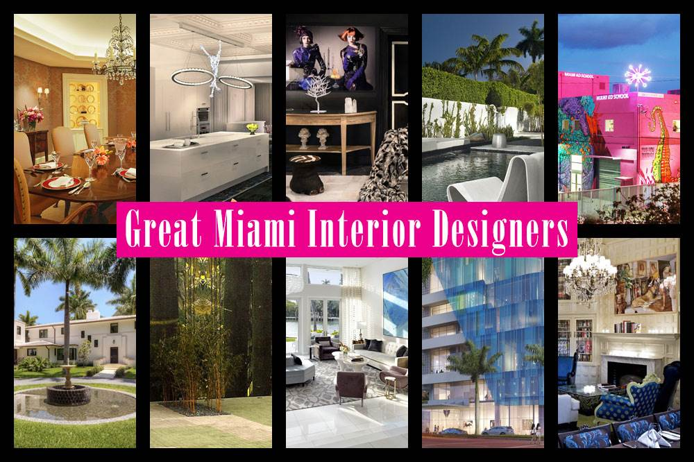 Five Great (or at Least Very Interesting) Miami Interior Designers