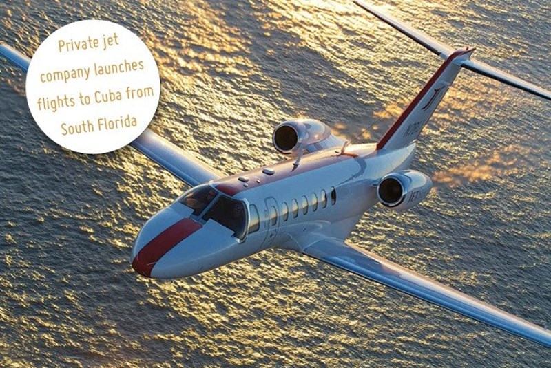 Private Jet Company Releases Charter Flight Service to Cuba for the Residents of South Florida