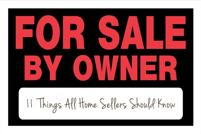 Selling a Home For Sale By Owner: 11 Things All Home Sellers Should Know